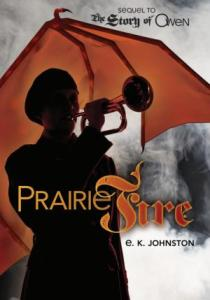 Praire Fire by E.K. Johnston (cover)